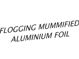 Gay ink pin foil covered - Flogging mummified aluminium foil