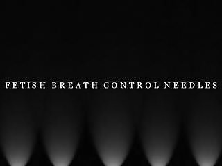 Breath control fetish videa Fetish breath control needles