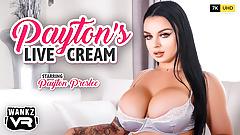 Payton Preslee - WankzVR - Payton's Live Cream