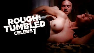 Rough and Tumbled Celebs Vol.1