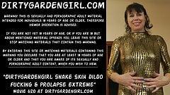 Dirtygardengirl snake skin dildo fucking & prolapse extreme