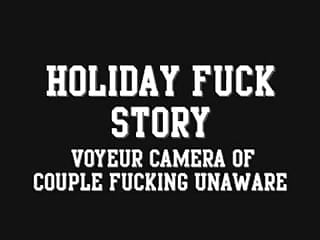 Tween fuck story Holiday fuck story voyeur camera of couple fucking unaware