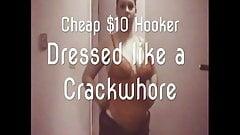 $10 Street Hooker Denise dressed like a crackwhore for work