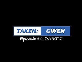 Hd preview adult Taken: gwen - episode 11 part 2 hd preview