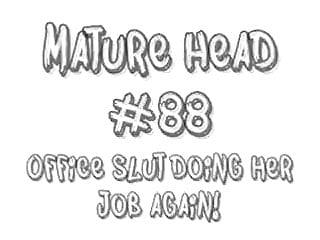 Secretary blowjobs slutload - Mature head 88 office slut doing her job again