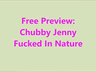 Free outdoor pussy - Free preview: chubby jenny fucked in nature