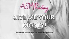 EroticAudio – ASMR Give Me Your Money! Findom
