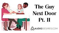 The Guy Next Door Pt. II - Erotic Audio Story for Women, Sex