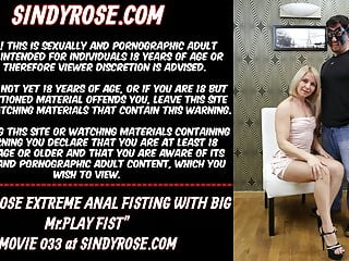 Extreme anal fisting videos - Sindy rose extreme anal fisting with big mr.play fist