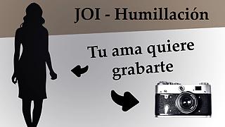 Spanish JOI con anal, CEI y humillacion. Prepara la camara.