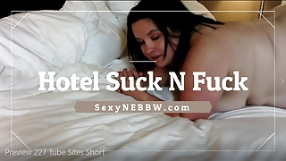 Sexy BBW Hotel Suck and Fuck - PREVIEW