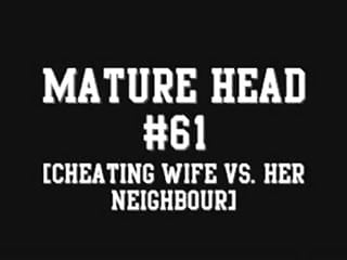 Fre cheating sex video clips Mature head 61 short clip cheating wife vs. her neighbour
