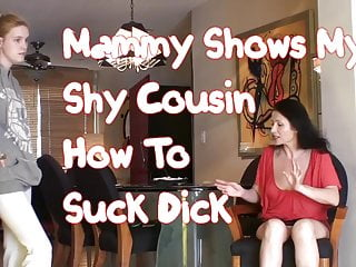 How to suck semen - Mammy shows my cousin how to suck dick