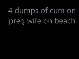 Preg xxx 4 cum dumps on hair preg girl on beach