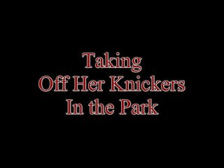 Flix of a woman taking off her bikini Taking off her knickers in the park