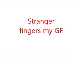 Stranger finger my ass crowd Stranger fingering my gf