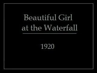 Erotic nude beach Vintage erotic movie 7 - nude girl at waterfall 1920