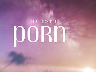 Nature of porn The best of porn