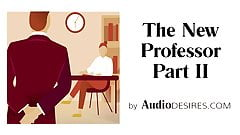The New Professor Pt. 2 - Audio Porn for Women, Erotic Audio