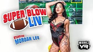 Super Blow LIV - Morgan Lee - WankzVR
