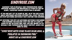Sindy Rose with huge black dildo anal & prolapse in pool
