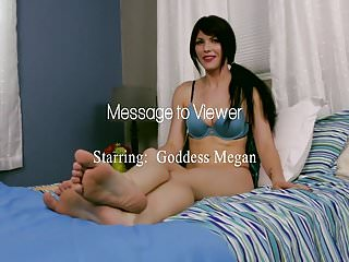 Message videos pussy Message to viewer with goddess megan