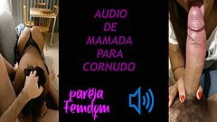 blowjob audio for cuckold, in spanish