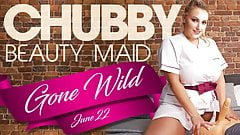 Chubby Beauty Maid Gone Wild