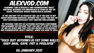 Hotkinkyjo with fat dong gets balls deep anal, gaping and fisting prolapse