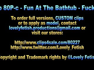 Sexy fun clips - Clip 80p-c - fun at the bathtub - hardcore