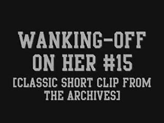 Free amateur blowjob facials archives Wanking-off on her 15 classic clip from the archives
