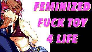 Feminized Fuck Toy 4 Life