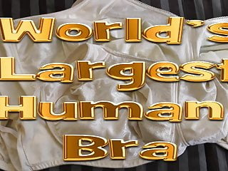 Wolds largest dick Worlds largest human bra