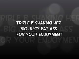 Shakes big fat ass Shaking my big fat ass