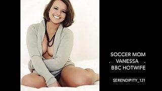 Soccer Mom Vanessa BBC Hot Wife Cuckold. (captions, story).