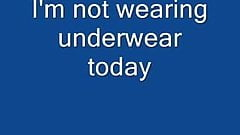 No Undies!!