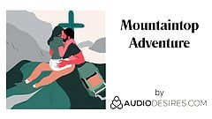 Mountaintop Adventure Erotic Audio Porn for Women Sexy ASMR