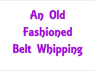 Free spanks - Free preview: an old fashioned belt whipping