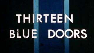Thirteen Blue Doors (1971)  - MKX