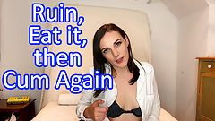 Ruin Your Orgasm, Eat It, Then Cum Again