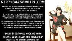 Dirtygardengirl fucking with animal cock dildo and prolapse
