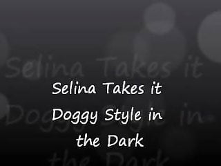 Free selina 18 hardcore - Selina takes it doggy style in the dark