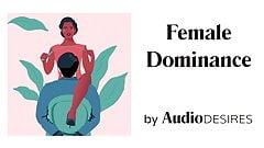 Dominación femenina (audio porno para mujeres, audio erótico, asmr)