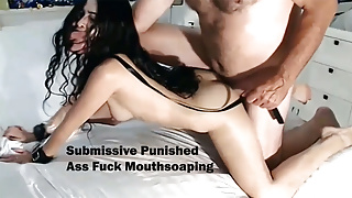 Submissive Punished Ass Fuck Mouthsoaping