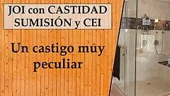 Spanish JOI con castigo, castidad y CEI. Expert level.